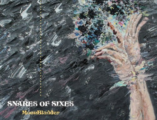 Snares of Sixes – Moonbladder (Nefarious Industries/Transcending Records)
